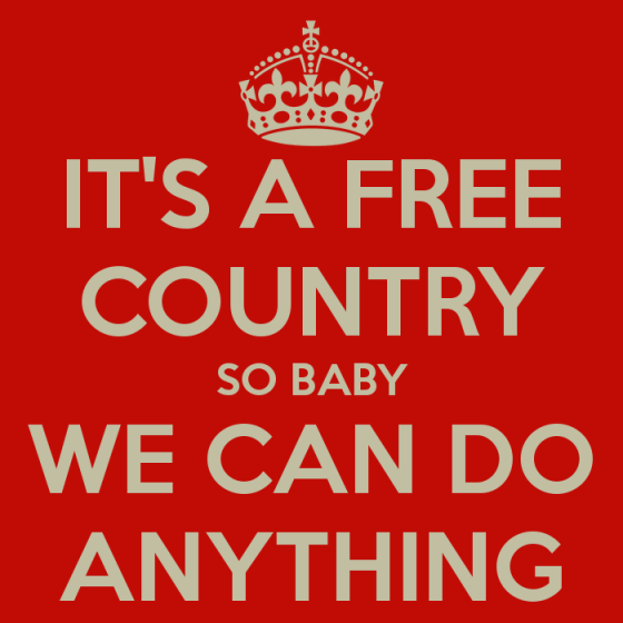 its-a-free-country-so-baby-we-can-do-anything-1